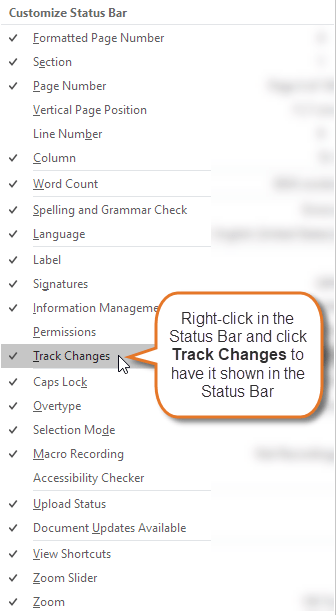 If Track Changes is not shown in the Status Bar, right-click in the Status Bar and select Track Changes from the Customize Status Bar